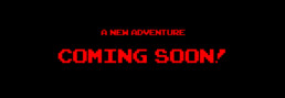 A new adventure coming-soon